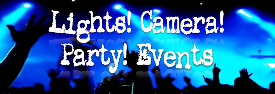 Lights!, Camera!, Party!